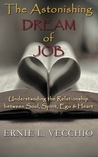 The Astonishing Dream of JOB: Understanding the Relationship between Soul, Spirit, Ego & Heart