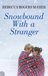 Snowbound with a Stranger (The Recovery Trilogy, #1)