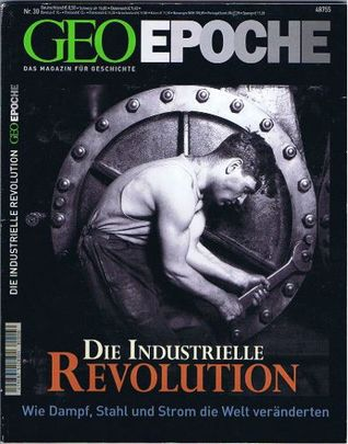 GEO Epoche Nr. 30 - Industrielle Revolution