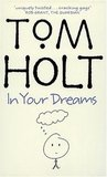 In Your Dreams by Tom Holt