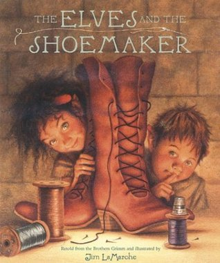 The Elves and the Shoemaker by Wilhelm Grimm