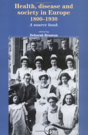 Health, Disease and Society in Europe, 1800-1930: A Source Book
