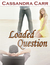 Loaded Question by Cassandra Carr