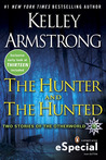 The Hunter and The Hunted (Otherworld Stories, #7.3, 10.4)