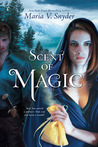 Scent of Magic by Maria V. Snyder