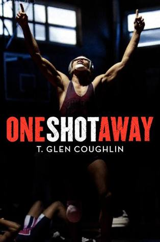 One Shot Away by T. Glen Coughlin