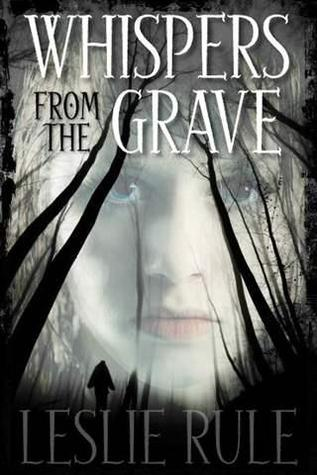 Whispers from the Grave by Leslie Rule