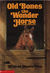 Old Bones the Wonder Horse (Paperback)