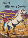 Star of Wild Horse Canyon