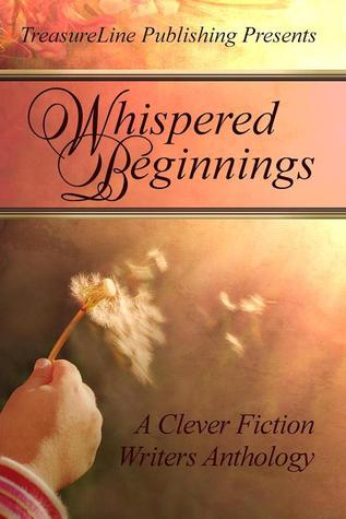 Whispered Beginnings ~ A Clever Fiction Anthology