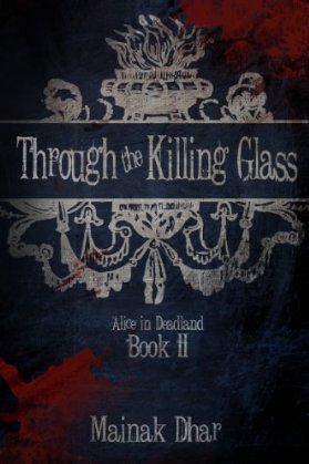 Through the Killing Glass by Mainak Dhar
