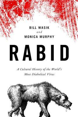 Rabid by Bill Wasik