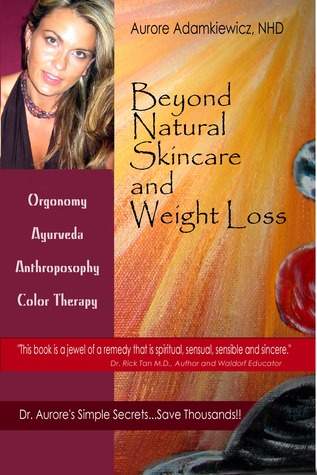 Beyond Natural Skincare & Weight Loss by Aurore Henze