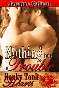 Nothing But Trouble by Jannine Gallant
