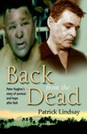 Back From The Dead   Peter Hughes' Story Of Survival And Hope After Bali