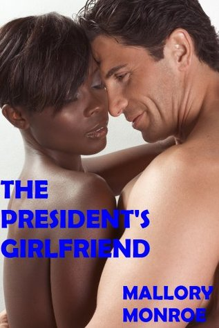 The President's Girlfriend by Mallory Monroe
