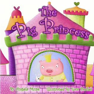 The Pig Princess by Angela Muse