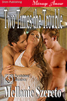 Two Times the Trouble (Bewitching Desires, #5)