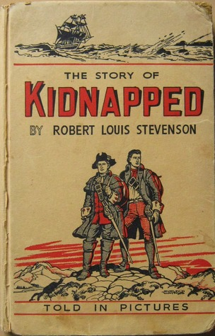 The Story of Kidnapped - Told in pictures by Robert Louis Stevenson