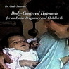 Body Centered Hypnosis CD for an Easier Pregnancy, and Childbirth (CD)