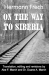 Hermann Frech On the Way to Siberia