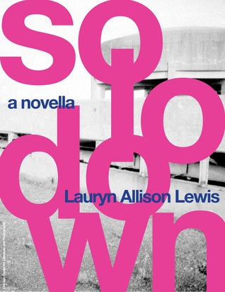 solo/down by Lauryn Allison Lewis