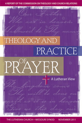 Theology and Practice of Prayer: A Lutheran View