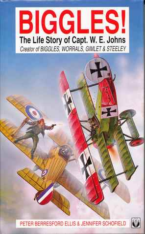 Biggles! The Life Story of Captain W.E.Johns