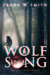 Wolf Song (Wolf Song Trilogy #1) by Frank W. Smith
