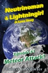Neutrinoman and Lightningirl: A Love Story (Episode 1: Meteor Attack!)