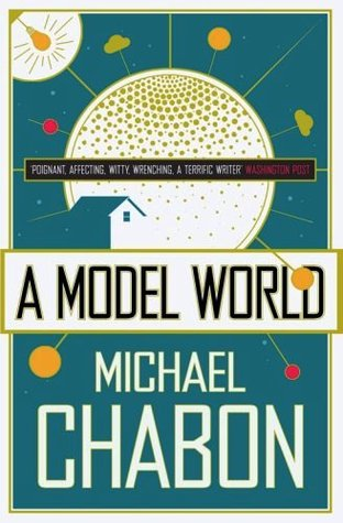 A Model World by Michael Chabon