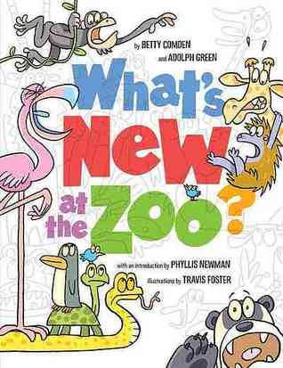 What's New at the Zoo? by Betty Comden