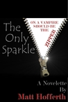 The Only Sparkle by Matt Hofferth