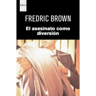 Download online for free El asesinato como diversion by Fredric Brown DJVU