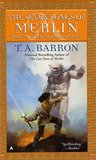 The Seven Songs of Merlin by T.A. Barron