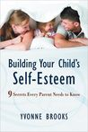 Building Your Child's Self-Esteem: 9 Secrets Every Parent Needs to Know