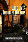 Wind Over Troubled Waters by Francene Stanley