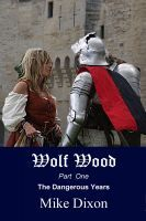 Wolf Wood: The Dangerous Years (Wolf Wood #2)