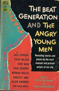 The Beat Generation and the Angry Young Men by Gene Feldman