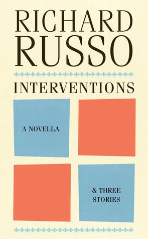 Interventions by Richard Russo