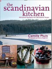 The Scandinavian Kitchen - Over 100 Essential Ingredients with 200 Authentic Receipes