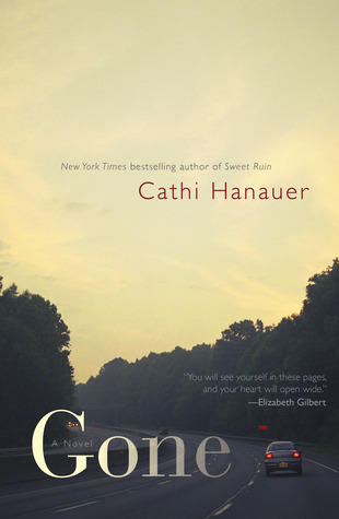 Gone by Cathi Hanauer