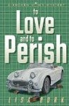 To Love and To Perish (Broken Vows, #4)