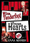 Wilma Tenderfoot And The Case Of The Frozen Hearts