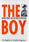 Boy: Baden-Powell and the Siege of Mafeking