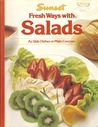 Fresh Ways with Salads: As Side Dishes or Main Courses (Sunset)