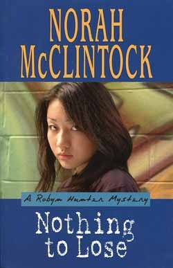 Download for free Nothing to Lose (Robyn Hunter #3) by Norah McClintock DJVU
