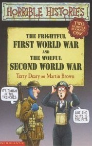 The Frightful First World War And The Woeful Second World War... by Terry Deary