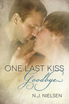 One Last Kiss Goodbye by N.J. Nielsen