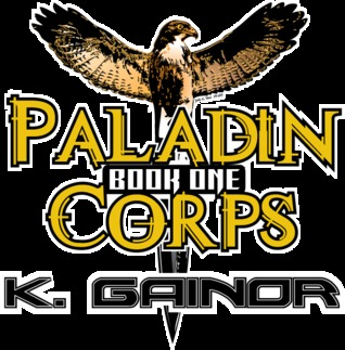 Paladin Corps by K. Gainor